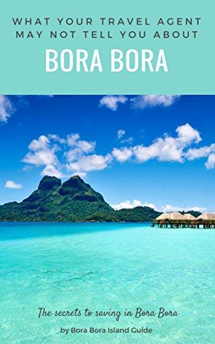 Bora Bora Island >> What Your Travel Agent May Not Tell You About Bora Bora The Secrets To Saving In Bora Bora