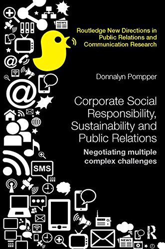 Corporate Social Responsibility, Sustainability and Public Relations: Negotiating Multiple Complex Challenges (Routledge