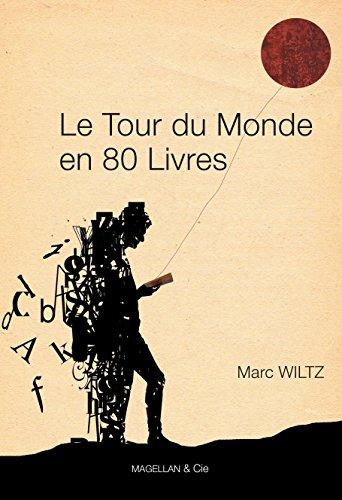 le tour du monde en 80 livres anthologie de recits de voyage les ancres contemporaines t 4