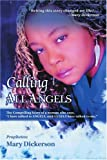 Calling All Angels, Mary Dickerson, 0595417280