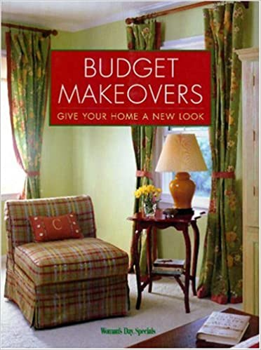 budget makeover give your home a new look editors of womans day amazoncom books