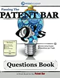 Passing the Patent Bar - Questions Book: Your Reference for Passing the Patent Bar