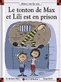 Le tonton de Max et Lili est en prison par Dominique de Saint-Mars