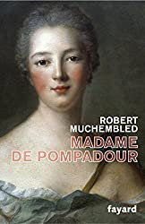 Madame de Pompadour (Biographies Historiques) (French Edition)