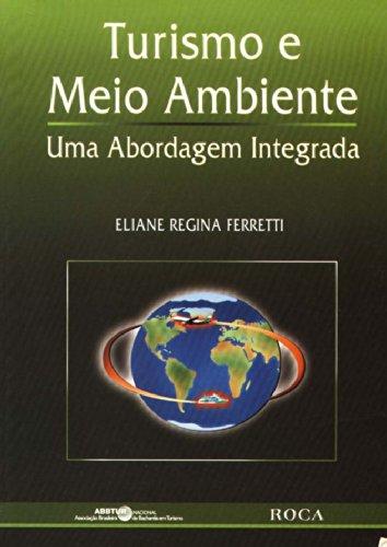 Turismo E Meio Ambiente Uma Abordagem Integrada (Em Portuguese do Brasil) pdf