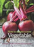 How to Create a New Vegetable Garden