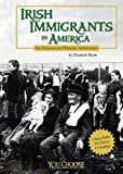Irish Immigrants in America, Elizabeth Raum, 1429601612