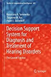 img - for Decision Support System for Diagnosis and Treatment of Hearing Disorders: The Case of Tinnitus (Studies in Computational Intelligence) book / textbook / text book