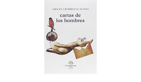 Cartas de los hombres: Graciela Rodríguez Alonso ...