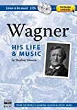 Wagner: His Life and Music (Book, plus 2 Audio CDs, plus Online Music Library)