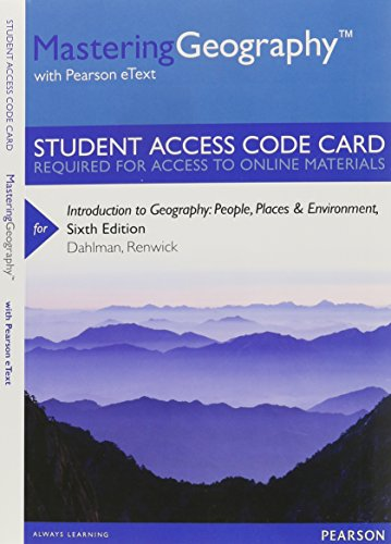 Mastering Geography with Pearson eText -- Standalone Access Card -- for Introduction to Geography: People, Places & Environment (6th Edition)