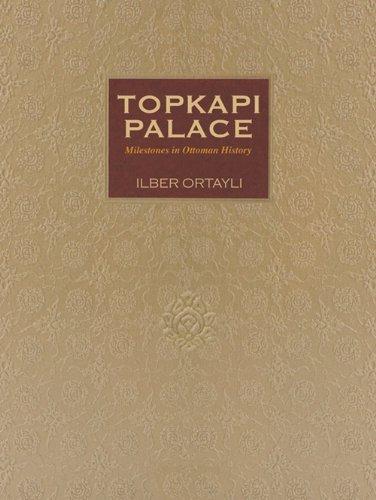 Topkapi Palace - Topkapi Palace: Milestones in Ottoman History