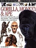 Eyewitness Books : Gorilla, Monkey & Ape