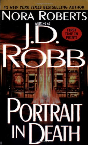 Portrait in Death - Book #16 of the In Death