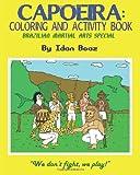 Capoeira: Coloring and Activity Book, Idan Boaz, 1497453054