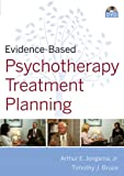 Evidence-Based Psychotherapy Treatment Planning, Arthur E. Jongsma and Timothy J. Bruce, 0470621575