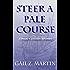 Steer a Pale Course (A Deadly Curiosities Adventure Book 4)