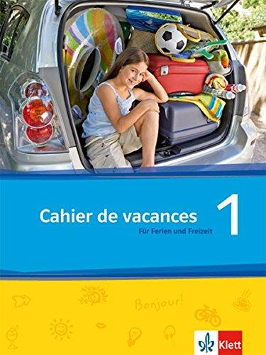 Découvertes 1 - Série jaune uns Série bleue: Cahier de vacances. Das Heft für Ferien und Freizeit