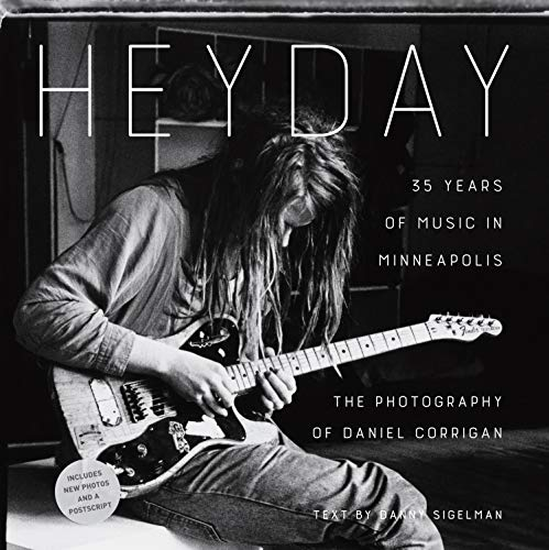 Heyday: 35 Years of Music in Minneapolis (Music Photography)