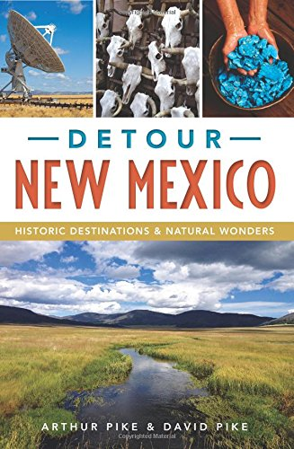 detour-new-mexico-historic-destinations-and-natural-wonders
