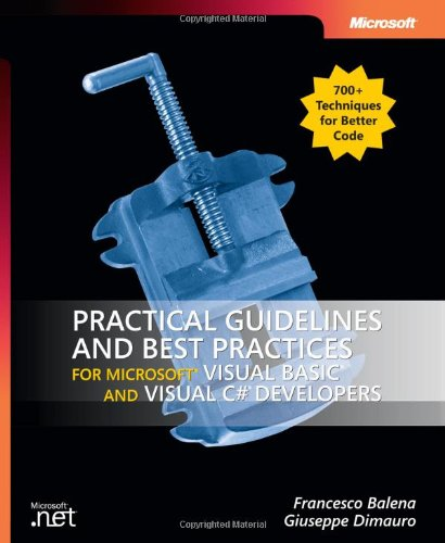 (Practical Guidelines and Best Practices for Microsoft® Visual Basic® and Visual C#® Developers (Developer)