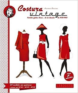 Costura vintage Larousse - Libros Ilustrados/ Prácticos - Ocio Y Naturaleza: Amazon.es: Larousse Editorial, Imma Estany Morros: Libros