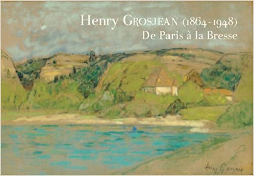 En ligne téléchargement Henry Grosjean (1864-1948) : De Paris à la Bresse pdf ebook
