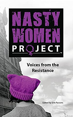 The Nasty Women Project: Voices from the Resistance (Memoir Project)