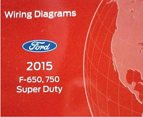 2015 ford truck f-650 f650 f750 f-750 wiring electrical diagram manual oem  new paperback – 2015