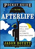 Pocket Guide to the Afterlife, Jason Boyett, 0470373113