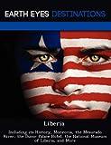 Liberia: Including its History, Monrovia, the Mesurado River, the Ducor Palace Hotel, the National Museum of Liberia, and More