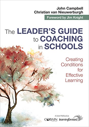 The Leaders Guide to Coaching in Schools: Creating Conditions for Effective Learning
