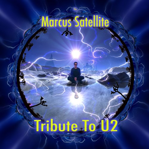 The Marcus Satellite Tribute To U2 (Best U2 Albums Of All Time)