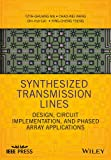 img - for Synthesized Transmission Lines: Design, Circuit Implementation, and Phased Array Applications (Wiley - IEEE) book / textbook / text book