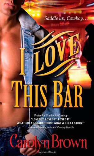 (I LOVE THIS BAR) BY BROWN, CAROLYN(Author)Sourcebooks Casablanca[Publisher]Mass Market Paperback{I Love This Bar} on 01 Jun -2010