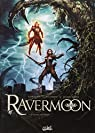 Ravermoon, tome 3 : Le Feu dévorant par Cordurié