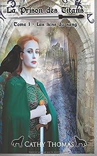 La prison des titans, tome 1 : Les liens du sang par Cathy Thomas