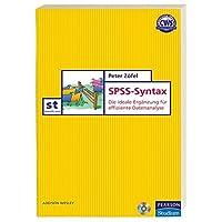 Einführung in die SPSS-Syntax: Die ideale Ergänzung für effiziente Datenanalyse (Pearson Studium - Scientific Tools)