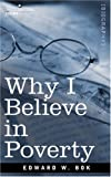 Why I Believe in Poverty Including, Two Persons, Edward Bok, 159605560X