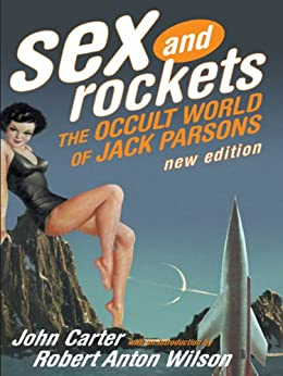 Sex And Rockets: The Occult World Of Jack Parsons Download