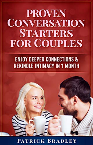 Proven Conversation Starters for Couples: Build Deeper Connections & Rekindle Intimacy in 1 Month