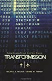 TransforMission, Michael S. Wilder and Shane W. Parker, 0805447741