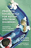 img - for Practical Social Skills for Autism Spectrum Disorders: Designing Child-Specific Interventions (Norton Professional Book) book / textbook / text book