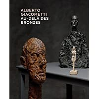 Alberto Giacometti, au-delà des bronzes