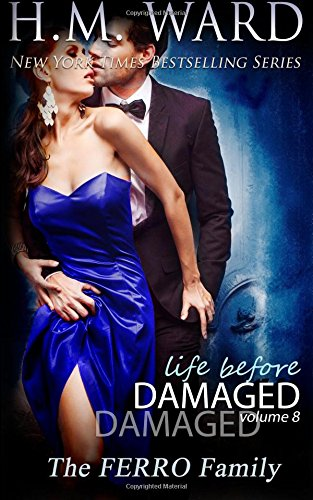 Read Online Life Before Damaged, Vol. 8 (The Ferro Family) (Life Before Damaged (The Ferro Family)) (Volume 8) pdf epub
