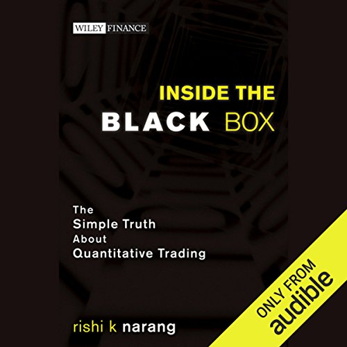 (Inside the Black Box: The Simple Truth About Quantitative Trading)