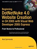 Beginning DotNetNuke 4. 0 Website Creation in C# 2005 with Visual Web Developer 2005 Express, Nick Symmonds, 1590596811