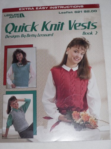 Quick Knit Vests - Quick Knit Vests Book 2  Leisure Arts Leaflet 621