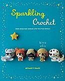 Sparkling Crochet. Make Amigurumi Animals With Yarn That Glitters