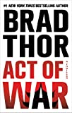 Act of War: A Thriller (The Scot Harvath Series)